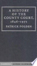 A History of the County Court  1846   1971