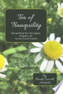 Tea Of Tranquility Making Herbal Teas That Support Tranquility And Nervous System Function