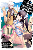 Is It Wrong to Try to Pick Up Girls in a Dungeon   Vol  1  manga