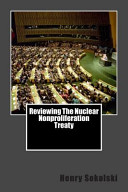Reviewing the Nuclear Nonproliferation Treaty