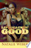 Lip Smackin  Good
