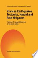 Vrancea Earthquakes  Tectonics  Hazard and Risk Mitigation