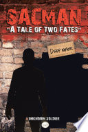 """Sacman """"A Tale of Two Fates"""""""