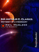 Sir Arthur C Clarke Odyssey Of A Visionary book