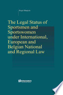 Legal Status of Sportsmen and Sportswomen Under International European and Belgian National and Regional Law