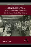 Angus & Robertson and the British Trade in Australian Books, 19301970