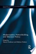 Modernization  Nation Building  and Television History