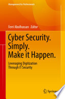 Cyber Security  Simply  Make it Happen