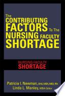 The CONTRIBUTING FACTORS TO THE NURSING FACULTY SHORTAGE