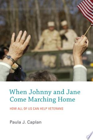 When Johnny and Jane Come Marching Home: How All of Us Can Help Veterans - ISBN:9780262294560