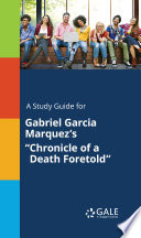 A Study Guide for Gabriel Garcia Marquez s  Chronicle of a Death Foretold