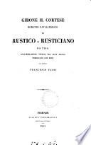 Girone il cortese  romanzo cavalleresco di Rustico o Rusticiano da Pisa  transl    Pubbl  con note dal doltor F  Tassi