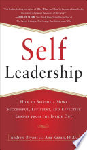 Self Leadership How To Become A More Successful Efficient And Effective Leader From The Inside Out