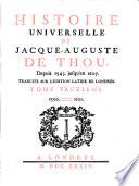 Histoire Universelle de Jacque Auguste De Chow, 13 Depuis 1543 Jusqu'en 1607
