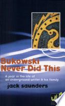Bukowski Never Did This