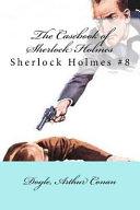 The Casebook Of Sherlock Holmes book
