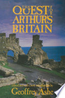 The Quest For Arthur's Britain : table dominates the mythology of britain, but could...