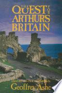 The Quest For Arthur s Britain