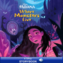 Moana  Where Monsters Live