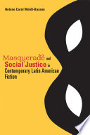 Masquerade and Social Justice in Contemporary Latin American Fiction
