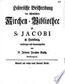Historische Beschreibung der öffentlichen Kirchen-Bibliothek zu St. Jacobi in Hamburg