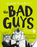 The Bad Guys: Episode 2: Mission Unpluckable by Aaron Blabey