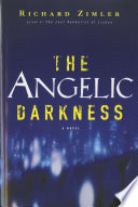 The Angelic Darkness  A Novel