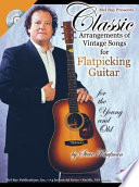 Classic Arrangements of Vintage Songs for Flatpicking Guitar