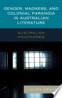 Gender  Madness  and Colonial Paranoia in Australian Literature