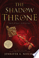 The Shadow Throne (The Ascendance Trilogy, Book 3) by Jennifer A. Nielsen