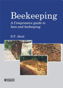 Beekeeping : A Compressive Guide To Bees And Beekeeping