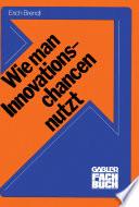 Wie man Innovationschancen nutzt