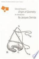 Edmund Husserl s Origin of Geometry