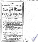 The Angelical Guide  Shewing Men and Women Their Lott Or Chance in this Elementary Life   With a Portrait   Book PDF