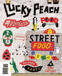 Lucky Peach : topics as the world's greatest sausages, the...