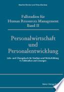 Fallstudien für Human Resources Management, Band II, Personalwirtschaft und Personalentwicklung