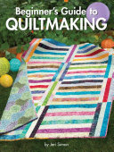 Beginner s Guide to Quiltmaking