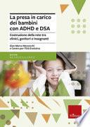 La presa in carico dei bambini con ADHD e DSA  Costruzione della rete tra clinici  genitori e insegnanti