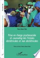 Prise En Charge Psychosociale Et Counseling Des Fistules Obst Tricales Et Non Obst Tricales