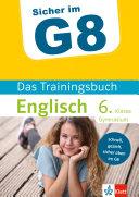 Klett Sicher Im G8 Das Trainingsbuch Englisch 6  Klasse Gymnasium