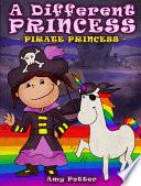 A Different Princess   Pirate Princess
