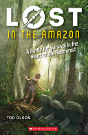 Lost in the Amazon  A Battle for Survival in the Heart of the Rainforest  Lost  3