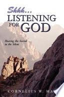 Shh Listening For God