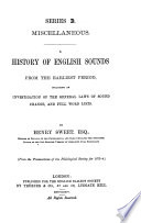 A History of English Sounds from the Earliest Period  Including an Investigation of the General Laws of Sound Change  and Full Word Lists