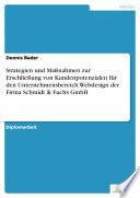Strategien und Maßnahmen zur Erschließung von Kundenpotenzialen für den Unternehmensbereich Webdesign der Firma Schmidt & Fuchs GmbH