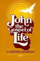 John  the Gospel of life