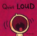 Quiet, Loud : ...