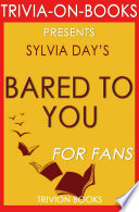 Bared to You  A Novel By Sylvia Day  Trivia On Books