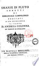 Smanie di Pluto sonetti di Emmanuele Campolongo dedicati a sua eccellenza il signor D  Andrea Colonna