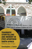 Traumatic Storytelling And Memory In Post Apartheid South Africa